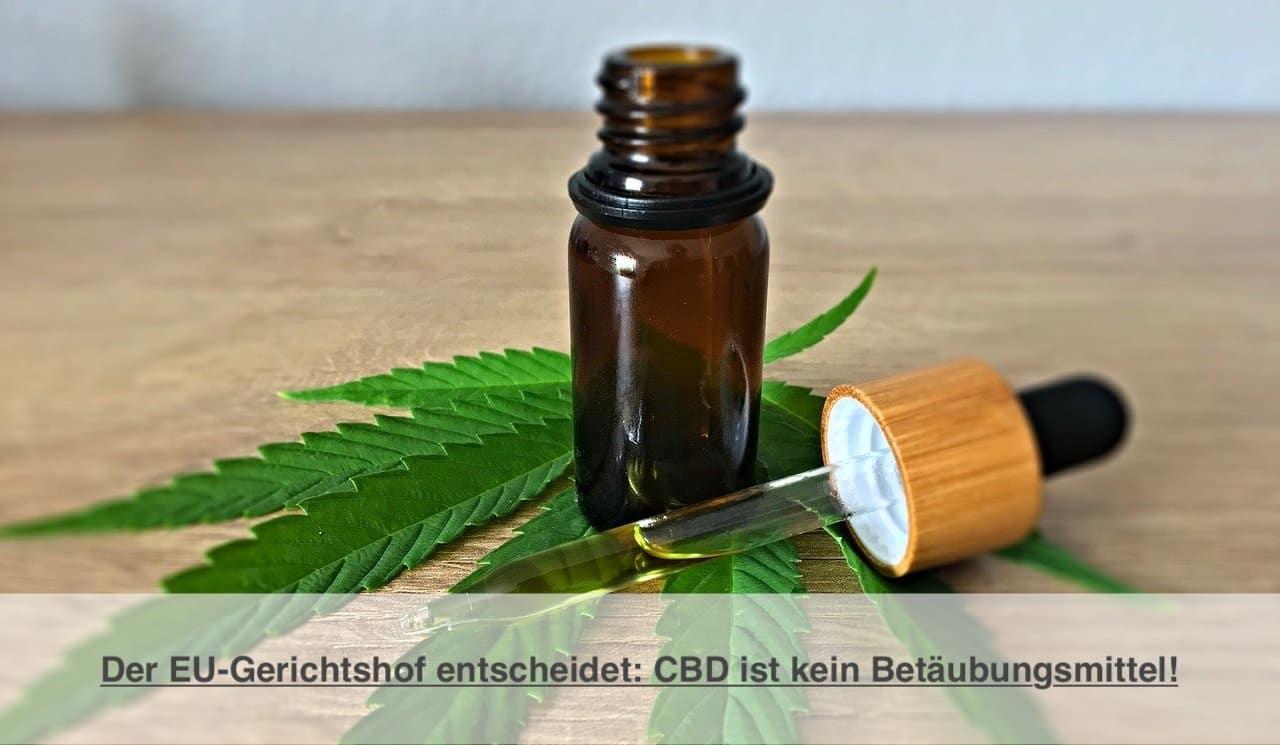 Der EU-Gerichtshof entscheidet: CBD ist kein Betäubungsmittel!